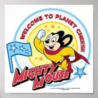 """Mighty Mouse : """"Accueil affiche de planète à froma Posters"""