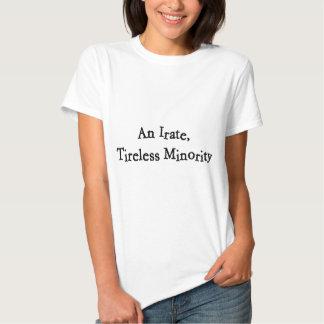 Minorité furieuse et inlassable t-shirts