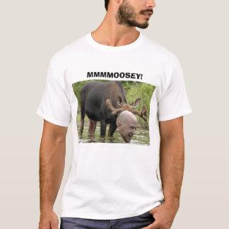 MMMMOOSEY ! T-SHIRT