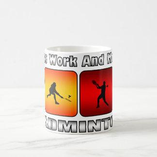 Moins de travail et plus de badminton mug
