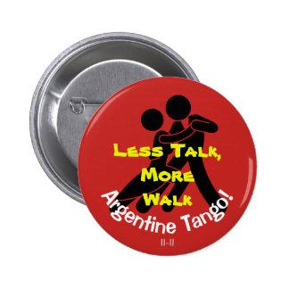 Moins d'entretien, plus promenade ! Tango argentin Pin's