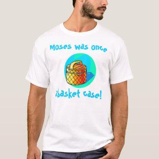Moïse était par le passé un cas désespéré ! t-shirt