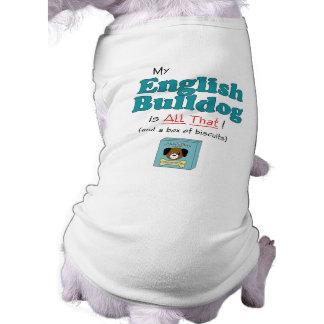 Mon bouledogue anglais est tout cela ! tee-shirt pour animal domestique