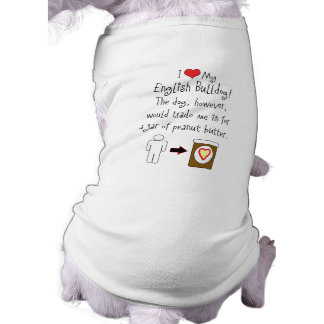 Mon bouledogue de l'anglais aime le beurre d'arach t-shirt pour chien
