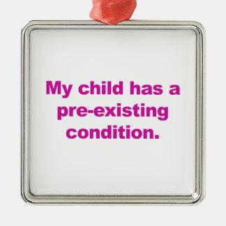 Mon enfant a une condition préexistante ornement carré argenté
