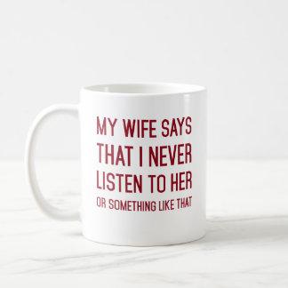 Mon épouse a dit que je n'écoute jamais la sa ou mug