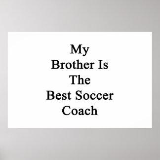 Mon frère est le meilleur entraîneur du football posters