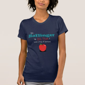 Mon Haflinger est tout cela ! Cheval drôle T-shirt