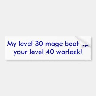 Mon mage du niveau 30 a battu votre magicien du ni autocollant de voiture