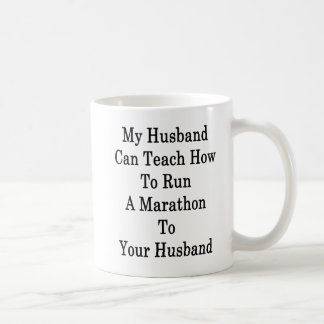 Mon mari peut enseigner comment courir un marathon mug