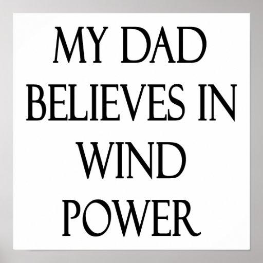 Mon papa croit à l'énergie éolienne affiche