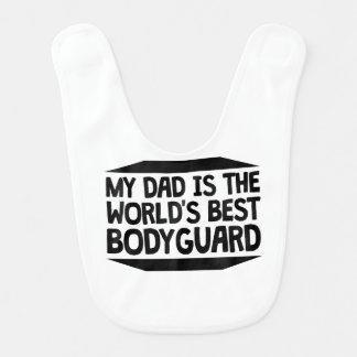Mon papa est le meilleur garde du corps du monde bavoir