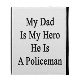 Mon papa est mon héros qu il est un policier étuis iPad folio