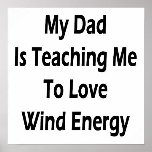 Mon papa m'enseigne à aimer l'énergie éolienne affiche