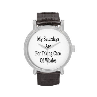 Mon samedi est pour prendre soin des baleines montres bracelet