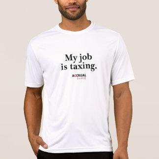 Mon travail impose.  Réalité d'accumulation T-shirt