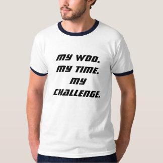 Mon WOD. Mon temps. Mon défi T-shirt