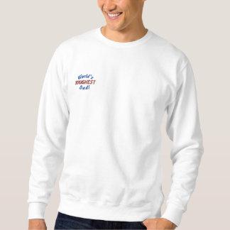 Monde, LE PLUS DUR, papa ! Sweatshirt