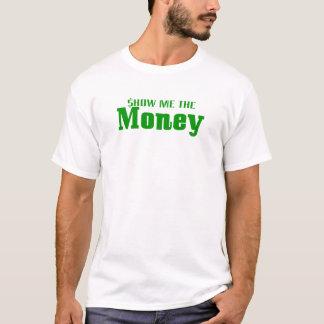 Montrez-moi l'argent t-shirt
