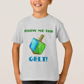 Montrez-moi le GELT !  T-shirt