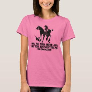 Montrez-moi que votre cheval et moi vous dirai ce t-shirt
