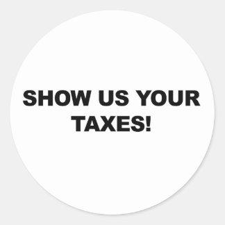 Montrez-nous vos impôts ! sticker rond