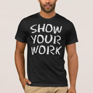 Montrez votre travail t-shirt