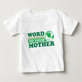 Mot à votre mère t-shirt pour bébé