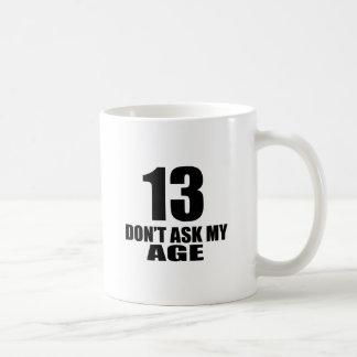 Mug 13 ne demandez pas mes conceptions d'anniversaire