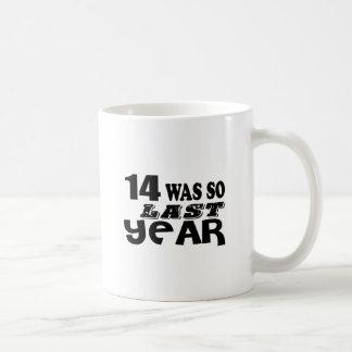 Mug 14 étaient ainsi ainsi l'année dernière les