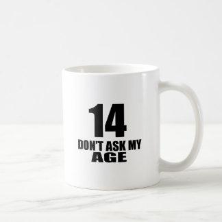 Mug 14 ne demandez pas mes conceptions d'anniversaire