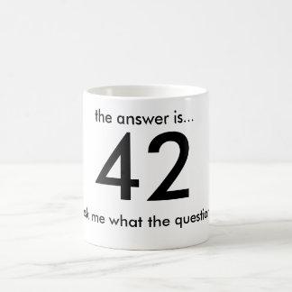 Mug 42, la réponse est…,… demandez-moi ce qui le