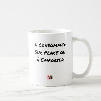 Mug A CONSOMMER SUR PLACE OU À EMPORTER - Jeux de mots