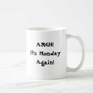 Mug Argh ! C'est lundi encore ! J'ai besoin de plus de