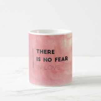 Mug Aucune crainte dans l'amour !