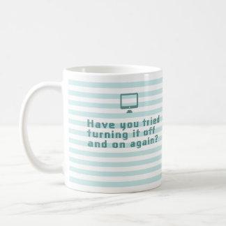 Mug Avez-vous essayé de le tourner marche-arrêt encore