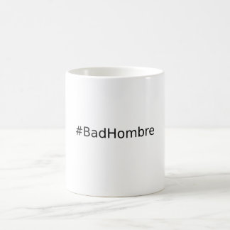 Mug #BadHombre
