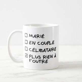 "Mug blanc ""plus rien à foutre"" - version homme"