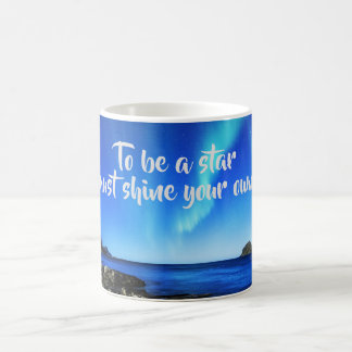 Mug Brillez votre propre lumière légère de l'aurore de