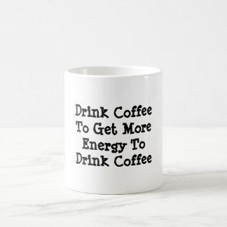 """Mug """"Café de boissons pour obtenir plus d'énergie pour"""