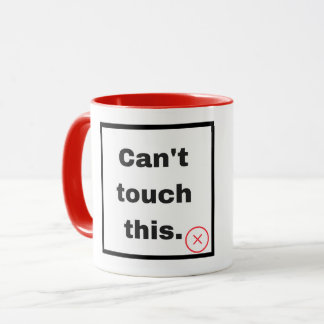 Mug Can't touch this