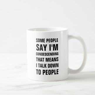 Mug Certains disent que je suis avec condescendance
