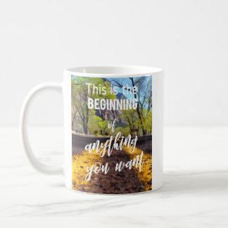 Mug C'est le début de quelque chose que vous voulez la