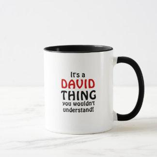 Mug C'est une chose de David que vous ne comprendriez