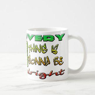 Mug Chaque petite chose va être bien attaquent