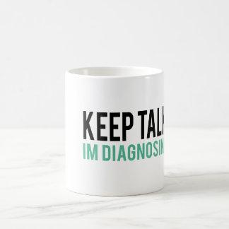 Mug Continuez à parler, je vous diagnostique humour de
