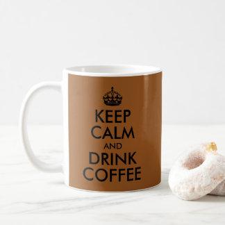 Mug Créez vos propres gardent le calme et boivent du