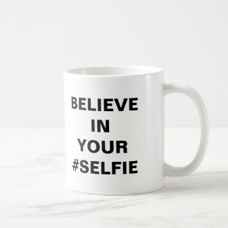 Mug Croyez en votre #Selfie drôle