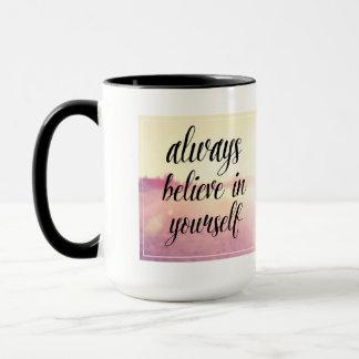 Mug Croyez toujours en vous-même 2