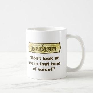 Mug Dadism - ne me regardez pas dans ce ton de la voix